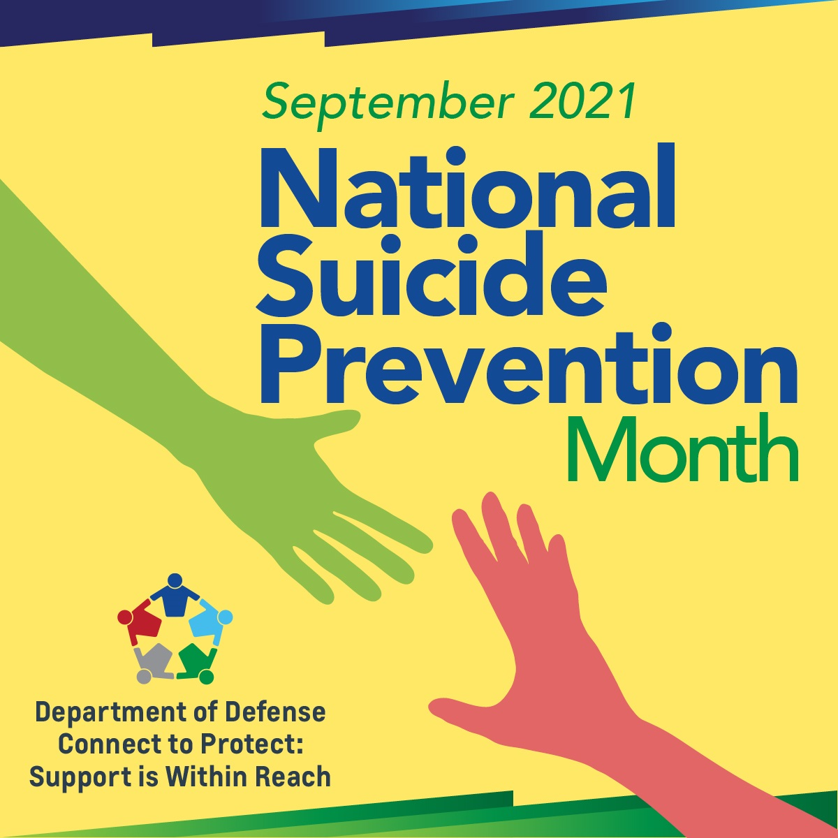 """September is National Suicide Prevention Month. This year's theme, """"Connect to Protect: Support Is Within Reach,"""" emphasizes connections with others and the community, as well as with suicide prevention resources."""